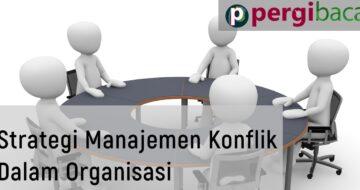 5 strategi terbaik dalam manajemen konflik dalam organisasi