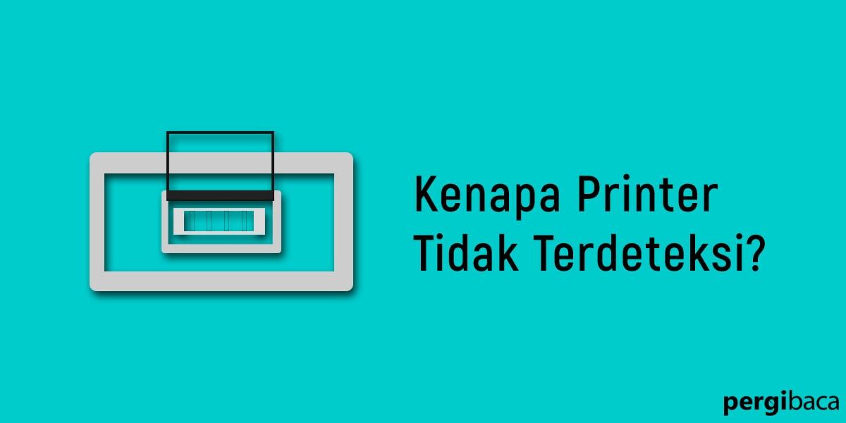 Printer Tidak Terdeteksi Di Device And Printer
