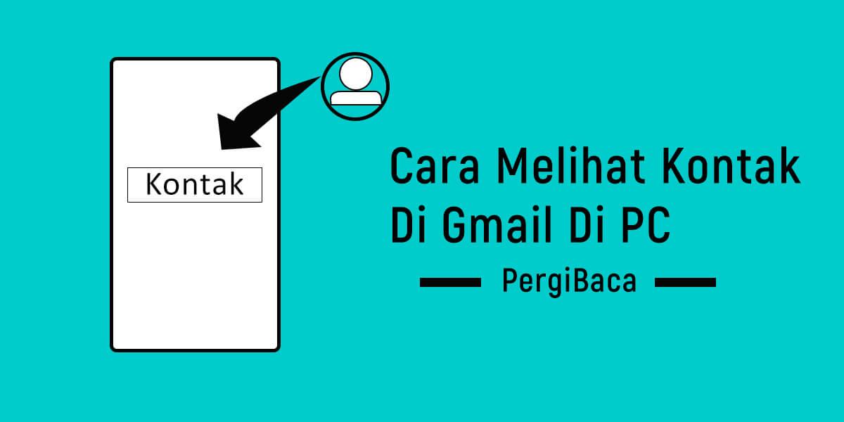 cara melihat kontak di gmail di pc