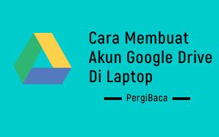 cara membuat akun google drive di laptop