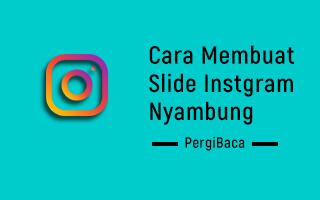 cara membuat foto instagram slide nyambung