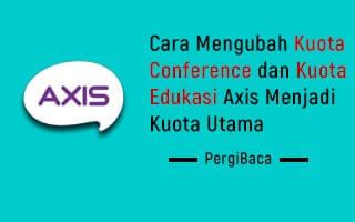 cara mengubah kuota conference axis menjadi kuota utama