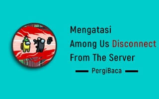 mengatasi among us you disconnected from the server
