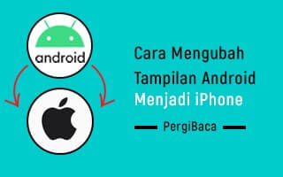 cara mengubah tampilan android menjadi iphone full