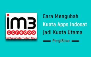 Cara Mengubah Kuota Apps Indosat Pergibaca